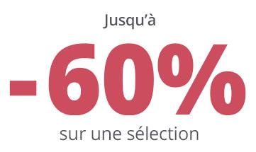 jusqu'à -60 pourcent