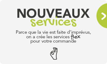 Services Flex pour une commande qui vous ressemble