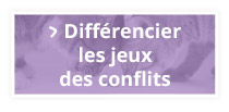 Différencier les jeux des conflits